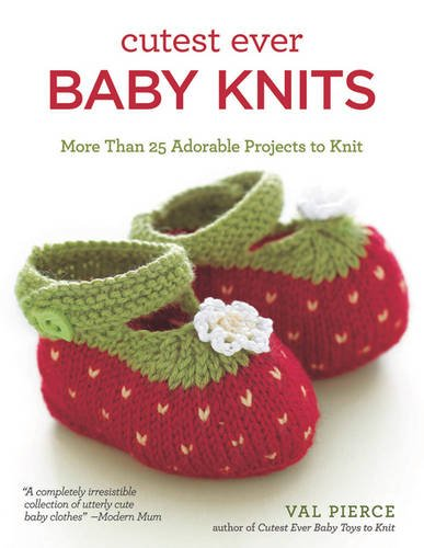 Cutest Ever Baby Knits: Pierce, Val