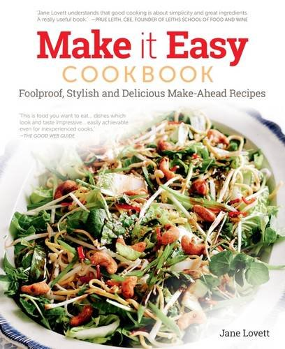 Make It Easy: Delicious get-ahead recipes for happy home cooking: Lovett, Jane