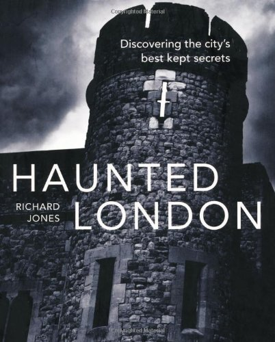 Haunted London: Jones, Richard