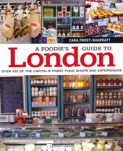 Foodie's Guide to London (Paperback): Cara Frost Sharratt