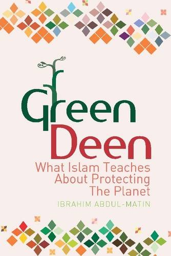 9781847740403: Green Deen: What Islam Teaches About Protecting the Planet
