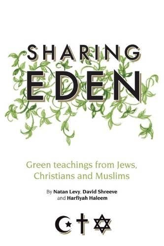9781847740410: Sharing Eden: Green Teachings from Jews, Christians and Muslims