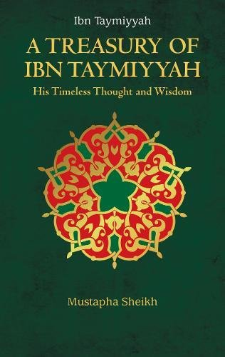 A Treasury Of Ibn Taymiyyah: Sheikh, Mustapha