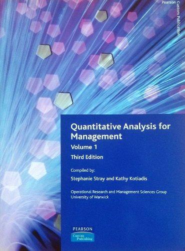 Quantitative Analysis for Management 1 Volume 1: Kathy, Kotiadis