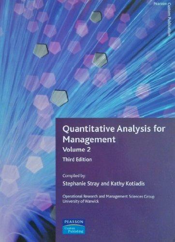 Quantitative Analysis for Management 1 Volume 2: Kathy, Kotiadis