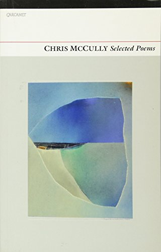 Chris McCully: Selected Poems: Chris McCully