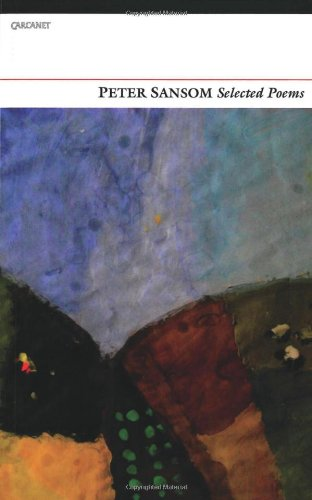 Selected Poems: Peter Sansom (9781847770646) by Peter Sansom