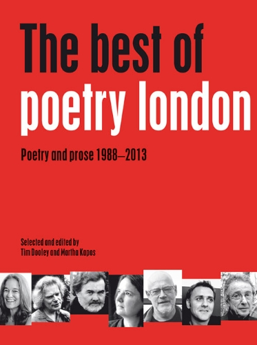The Best of Poetry London: Poetry and Prose 1988-2013: Dooley, Tim