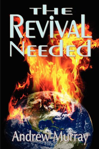 The Revival Needed (The State of the Church) (Andrew Murray Christian Classics): Murray, Andrew