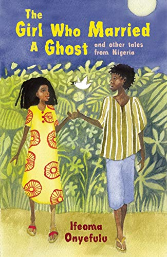 9781847800114: The Girl Who Married a Ghost: And Other Tales from Nigeria