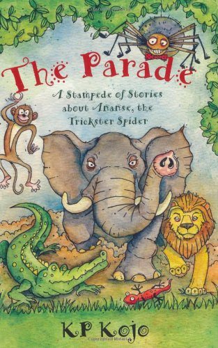9781847800121: The Parade: A Stampede of Stories About Ananse the Trickster Spider