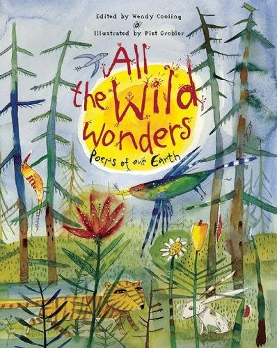 9781847800732: All the Wild Wonders: Poems of Our Earth