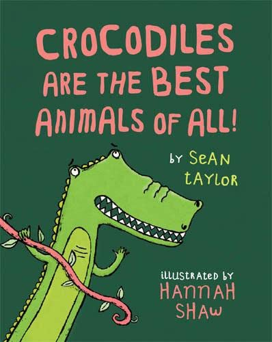 9781847801326: Crocodiles are the Best Animals of All!