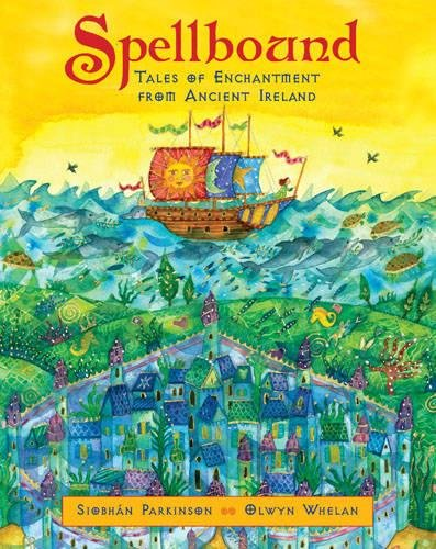 9781847801401: Spellbound: Tales of Enchantment from Ancient Ireland