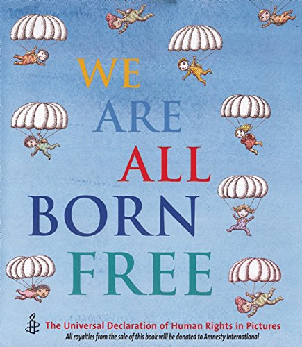 9781847801517: We Are All Born Free Mini Edition: The Universal Declaration of Human Rights in Pictures