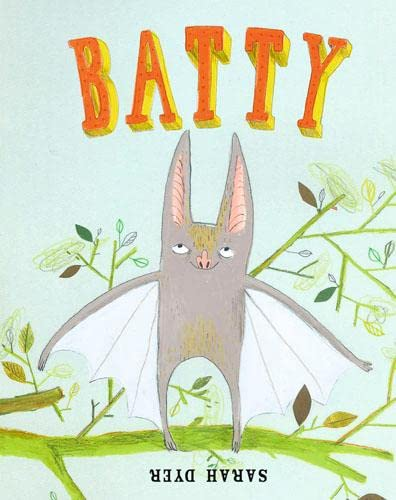 9781847801593: Batty. Illustrated by Sarah Dyer