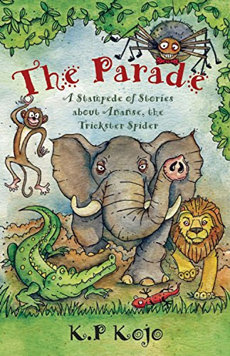 9781847801630: Parade: A Stampede of Stories About Ananse, the Trickster Spider