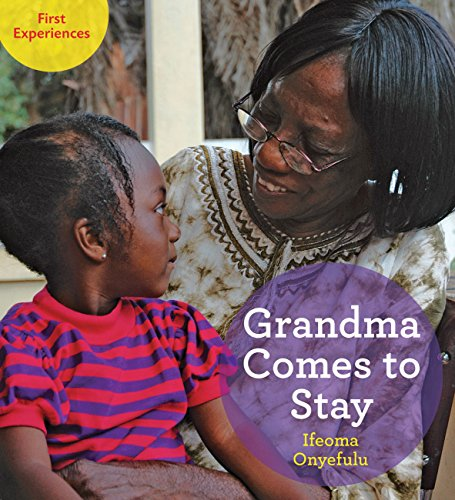 Grandma Comes to Stay (First Experiences): Onyefulu, Ifeoma
