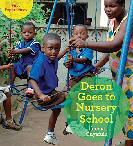 Deron Goes to Nursery School (First Experiences): Onyefulu, Ifeoma