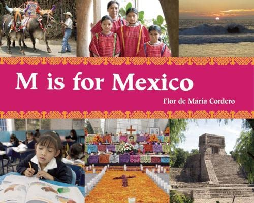 9781847802576: M Is for Mexico (World Alphabets)