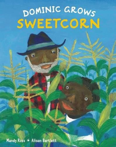 9781847803276: Dominic Grows Sweetcorn