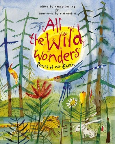 9781847803368: All the Wild Wonders: Poems of Our Earth