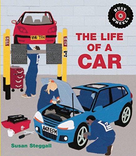 Life of a Car (Busy Wheels): Steggall, Susan