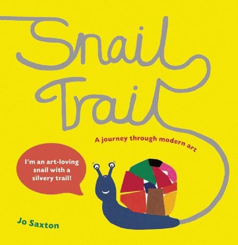 9781847804235: Snail Trail: A Journey Through Modern Art
