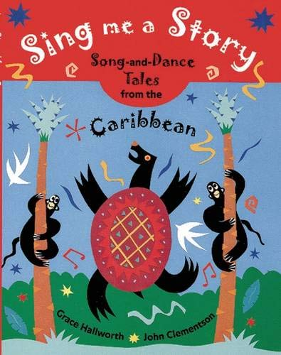 9781847804266: Sing Me a Story: Song-and-Dance Tales from the Caribbean