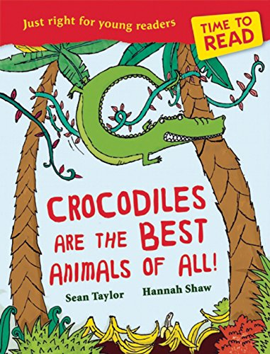 9781847804761: Crocodiles are the Best Animals of All! (Time to Read)
