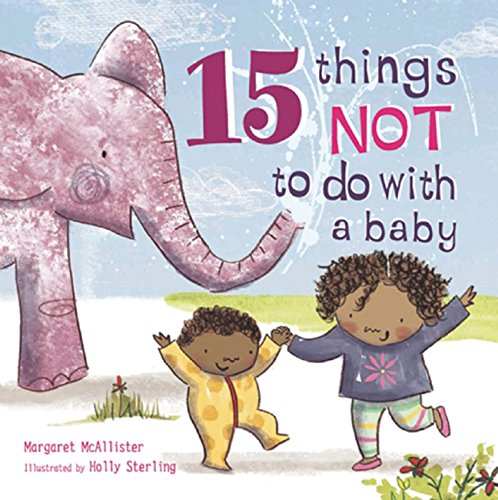 9781847805065: 15 Things Not to Do with a Baby