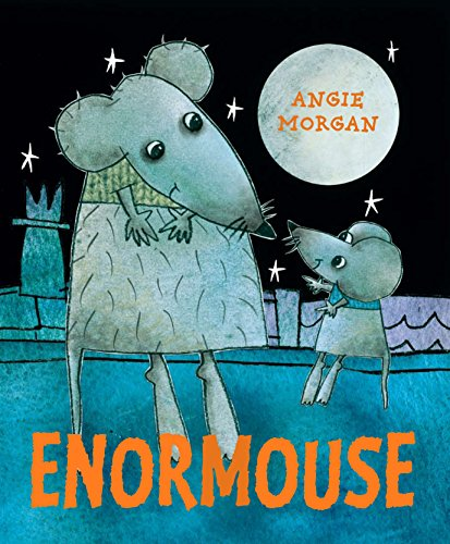 Enormouse: Morgan, Angie