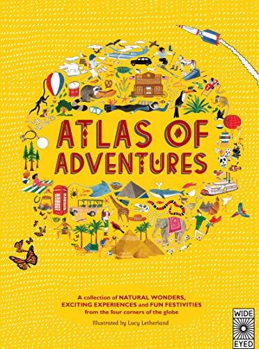 9781847805850: Adventures: A Collection of Natural Wonders, Exciting Experiences and Fun Festivities from the Four Corners of the Globe (Atlas of)