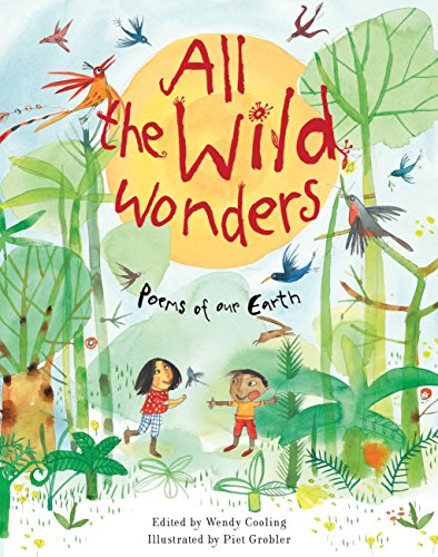 9781847806260: All the Wild Wonders: Poems of our Earth