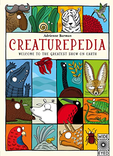 9781847806345: Creaturepedia: Welcome to the Greatest Show on Earth