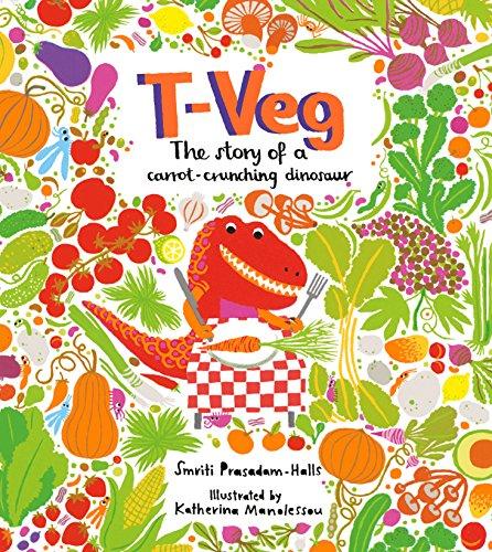 9781847806840: T-Veg: The Tale of a Carrot Crunching Dinosaur