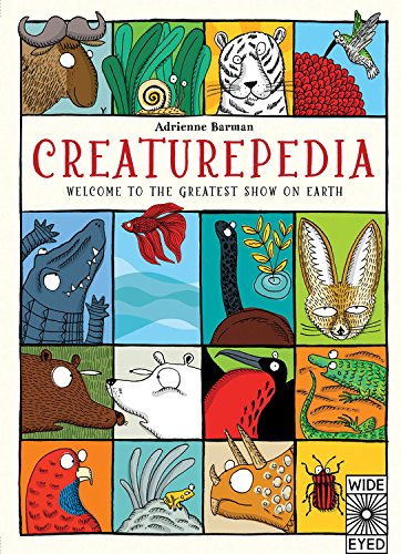 9781847806963: Creaturepedia: Welcome to the Greatest Show on Earth
