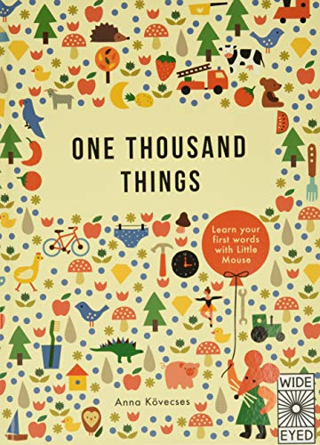 9781847807021: One Thousand Things: learn your first words with Little Mouse (Learn with Little Mouse)