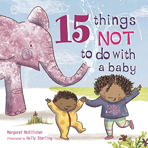 15 Things Not to Do with a Baby: McAllister, Margaret