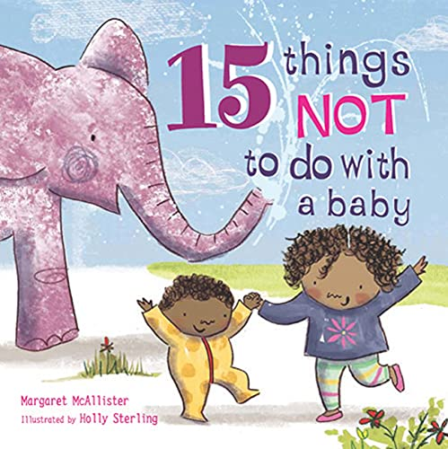 9781847807533: 15 Things Not to Do with a Baby
