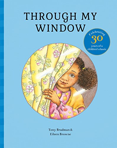 9781847807564: Through My Window: Celebrating 30 years of a children's classic