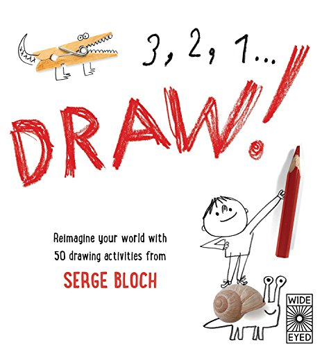 9781847807748: 3, 2, 1, Draw!: Reimagine your world with 50 drawing activities from Serge Bloch