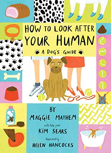 9781847807878: How to Look After Your Human: A Dog's Guide