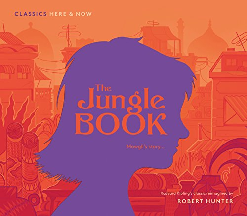 9781847807977: The Jungle Book: Mowgli's story... (Classics Here and Now)