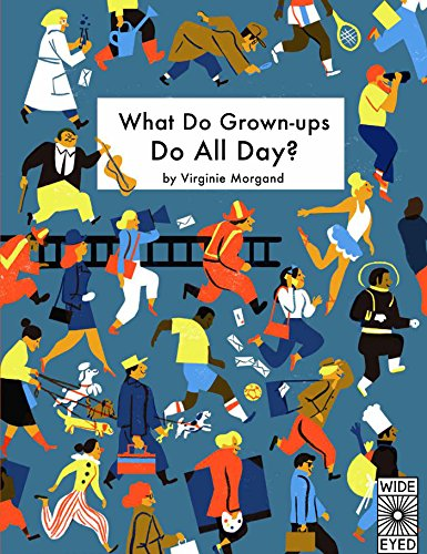 9781847808097: What Do Grown-Ups Do All Day?