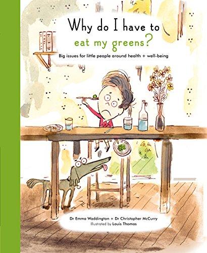 Why Do I Have To Eat My Greens? (Hardcover): Emma Waddington