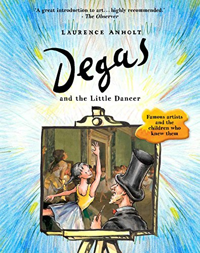 9781847808141: Degas and the Little Dancer (Anholt's Artists)
