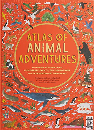 9781847808417: Atlas of Animal Adventures: A collection of nature's most unmissable events, epic migrations and extraordinary behaviours