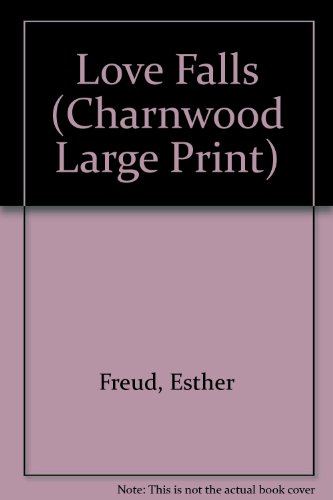 9781847820433: Love Falls (Charnwood Large Print)