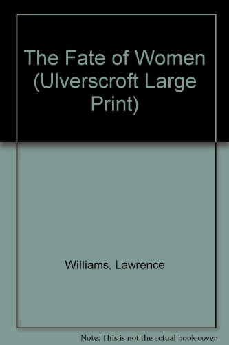 The Fate of Women (Ulverscroft Large Print): Williams, Lawrence